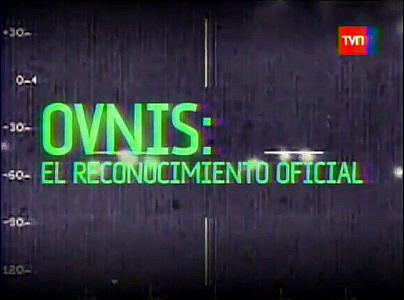 OVNIS: El reconocimiento oficial (TVN Chile)